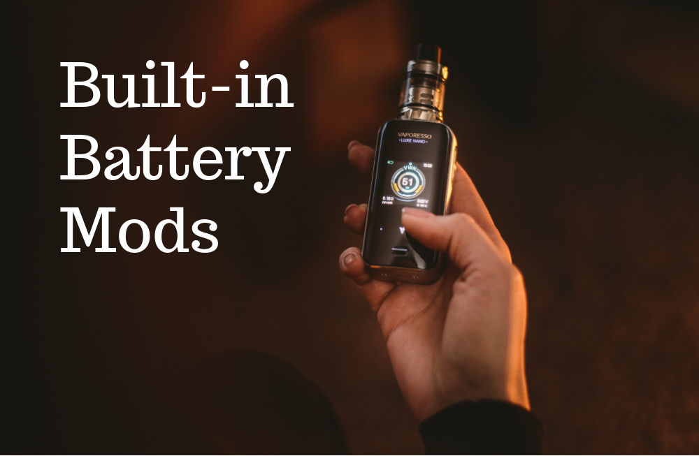 best-built-in-battery-mods