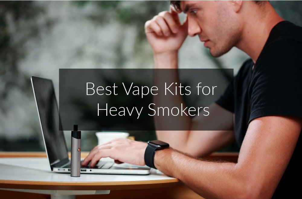 best-vape-kits-heavy-smokers
